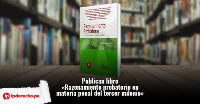Publican libro «Razonamiento probatorio en materia penal del tercer milenio»